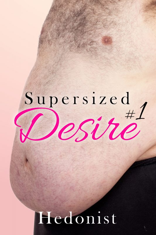 Supersized Desire